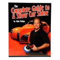 Mike Phillips� The Complete Guide to a Show Car Shine